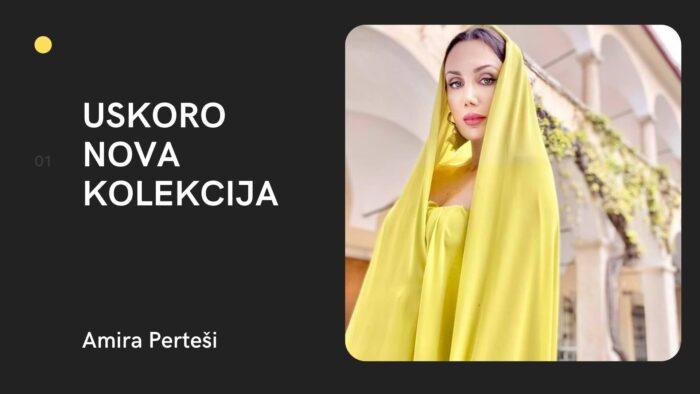 Amira Perteši: Uskono nova kolekcija domaće dizajnerice